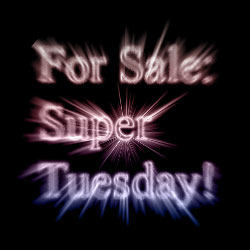 For Sale: Super Tuesday